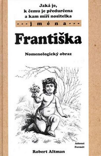 Kniha: Františka - Nomenologický obraz - Altman Robert