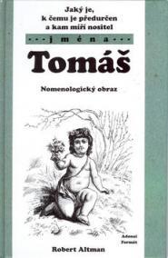 Jaký je, k čemu je předurčen a kam míří nositel jména Tomáš