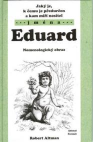 Jaký je, k čemu je předurčen a kam míří nositel jména Eduard