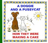 A Doggie and Pussycat - How They Were Ma