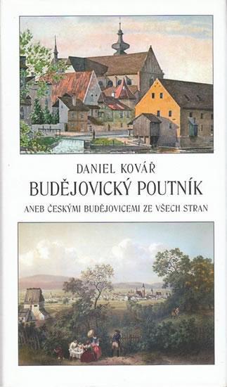 Kniha: Budějovický poutník aneb Českými Budějovicemi ze všech stran - Kovář Daniel