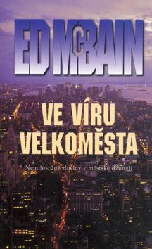 Kniha: Ve víru velkoměsta - McBain Ed