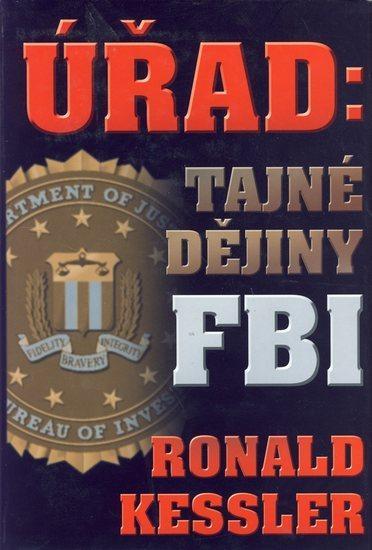 Kniha: Úřad: Tajné dějiny FBI - Kessler Ronald