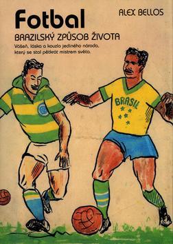 Fotbal-Brazilský způsob života