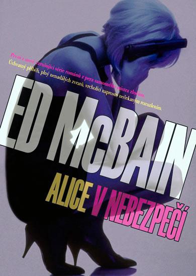 Kniha: Alice v nebezpečí - McBain Ed