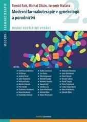 Moderní farmakoterapie v gynekologii a porodnictví - 2.vydání