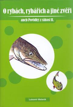 O rybách, rybářích a jiné zvěři
