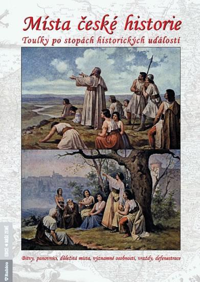 Místa české historie - Toulky po stopách historických událostí