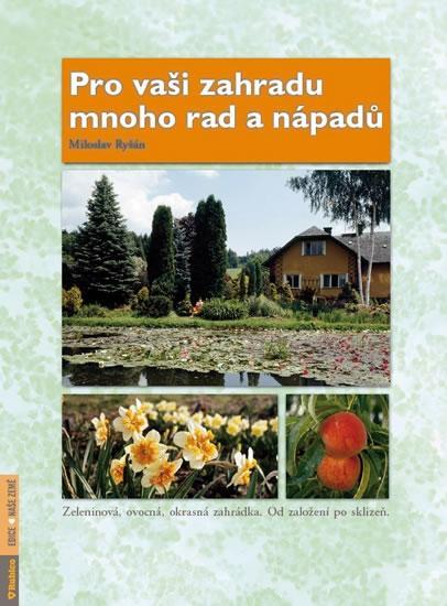 Pro vaši zahradu mnoho rad a nápadů