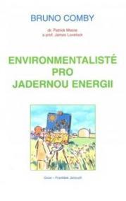 Environmentalisté pro jadernou energii