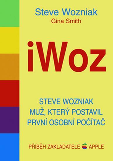 iWoz - Steve Wozniak muž, který postavil první osobní počítač