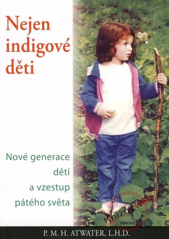 Kniha: Nejen indigové děti - Atwater P. M. H.