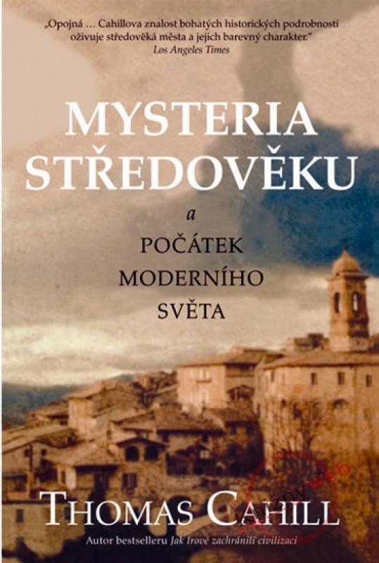 Kniha: Mysteria středověku a počátek moderního světa - Cahill Thomas