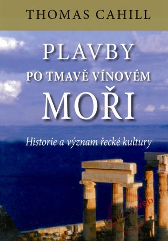 Kniha: Plavby po tmavě vínovém moři - Historie - Cahill Thomas