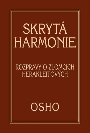 Kniha: Skrytá harmonie - Rozpravy o zlomcích Herakleitových - Osho