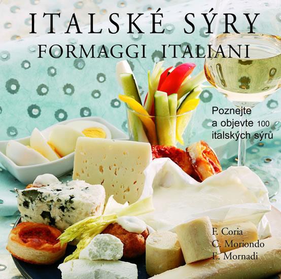Kniha: Italské sýry - Formaggi Italiani - Coria, C. Moriondo ,E. Mornadi F.