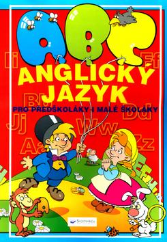 ABC - Anglický jazyk pro předškoláky i malé školáky