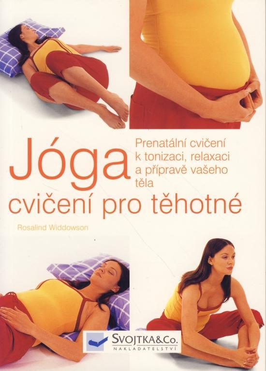 Kniha: Jóga - cvičení pro těhotné - Widdowson Rosalind