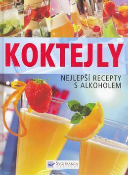 Kniha: Kokteily - nejlepší recepty s alkoholemkolektív autorov