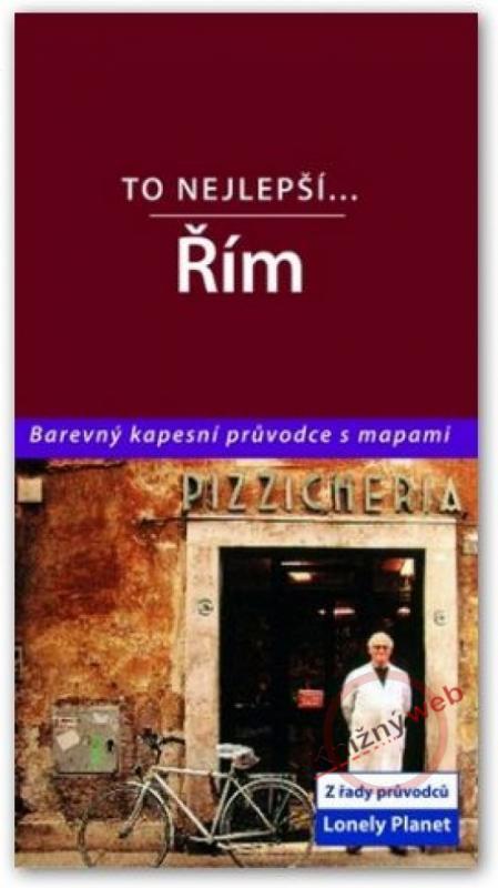 Kniha: Řím - To nejlepší.... - Lonely Planet - Hole Abigail