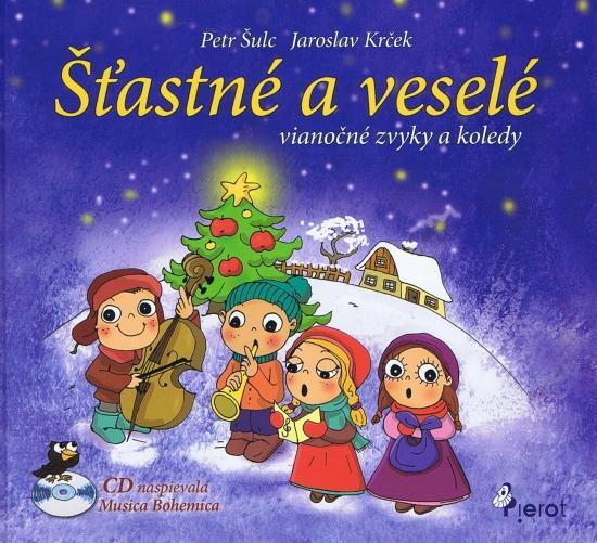 Šťastné a veselé - vianočné zvyky a koledy