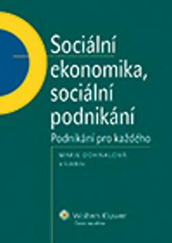 Sociální ekonomika, sociální podnikání. Podnikání pro každého