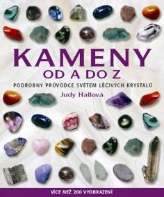 Kameny od A do Z - Podrobný průvodce světem léčivých krystalů