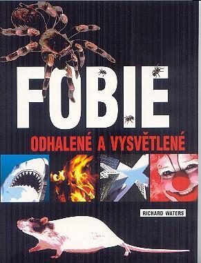 Fobie - odhalené a vysvětlené