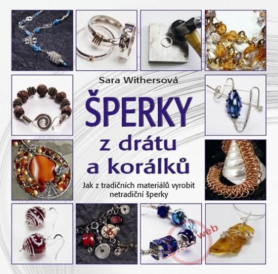 Kniha: Šperky z drátu a korálků - Withersová Sara