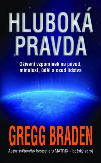 Kniha: Hluboká pravda - Braden Gregg