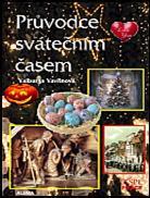 Kniha: Průvodce svátečním časem - Valburga Vavřinová