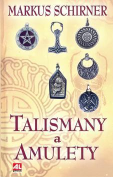 Kniha: Talismany a amulety - Markus Schirner