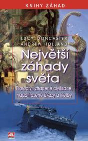 Největší záhady světa - Proroctví, ztracené civilizace, nadpřirozené úkazy a kletby