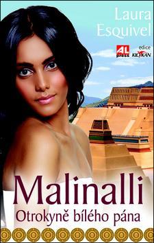 Malinalli - Otrokyně bílého pána