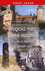 Magická místa České republiky- Záhady a tajemství na dosah ruky