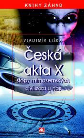 Česká akta X - stopy mimozemských civilizací u nás