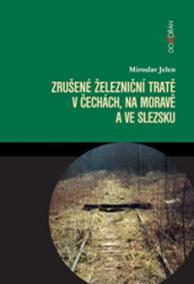 Zrušené železniční tratě v Čechách, na Moravě a ve Slezsku