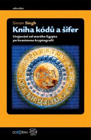 Kniha kódů a šifer - Tajná komunikace od starého Egypta po kvantovou kryptografii
