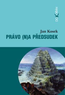 Kniha: Právo (n)a předsudek - Jan Kosek