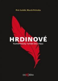 Hrdinové - Humoristický román bez vtipu