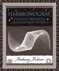Harmonograf - Vizuální průvodce matematikou hudby