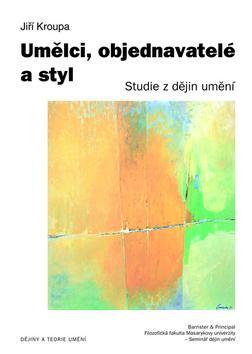 Umělci objednavatelé a styl. Studie z dějin umění