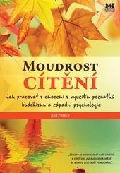 Moudrost cítění - Jak pracovat s emocemi s využitím poznatků buddhismu a západní psychologie