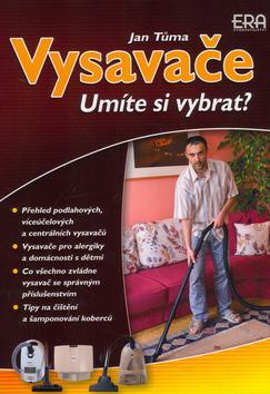 Kniha: Umíte si vybrat Vysavače - Jan Tůma
