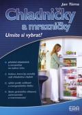 Chladničky a mrazničky - Umíte si vybrat?