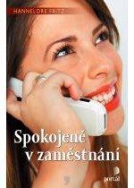 Kniha: Spokojeně v zaměstnání - Fritz Hannelore