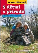 Kniha: S dětmi v přírodě - Ivana Šircová
