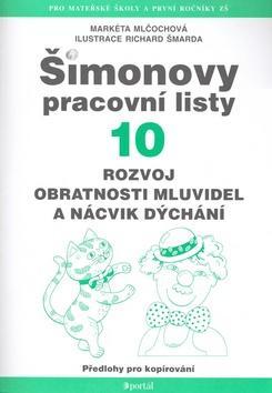 Kniha: ŠPL 10 - Rozvoj obratnosti mluvidel a nácvik dýchání - Markéta Mlčochová