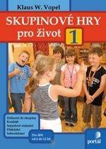 Kniha: Skupinové hry pro život 1 - W. Vopel Klaus