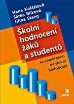 Kniha: Školní hodnocení žáků a studentů se zaměřením na slovní hodnocení - Hana Košťálová